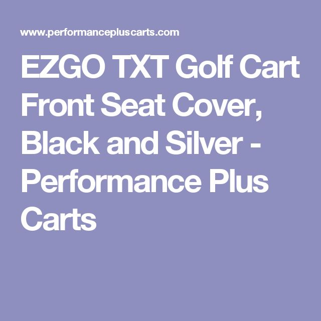 EZGO TXT Golf Cart Front Seat Cover, Black and Silver - Performance Plus Carts