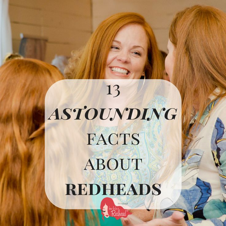 13 ASTOUNDING Facts About #Redheads! #RedheadFacts