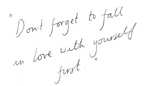 don't forget to fall in love w yourself first