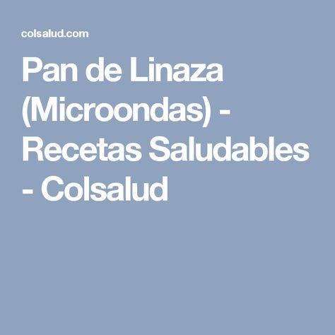 Pan de Linaza (Microondas) - Recetas Saludables - Colsalud