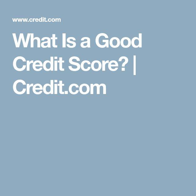 What Is a Good Credit Score? | Credit.com