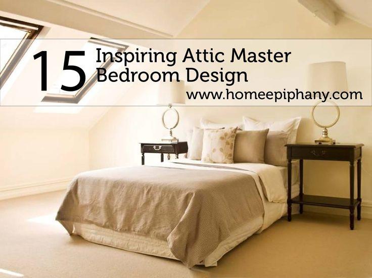 Attic Master Bedroom 17 best attic bedroom ideas images on pinterest | master bedroom