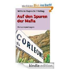 Auf den Spuren der Mafia  Reisereportagen  Umfang: ca. 49.000 Zeichen, 4 Fotos = 33 Normseiten  ISBN 978-3-941286-71-9 • € 0,99