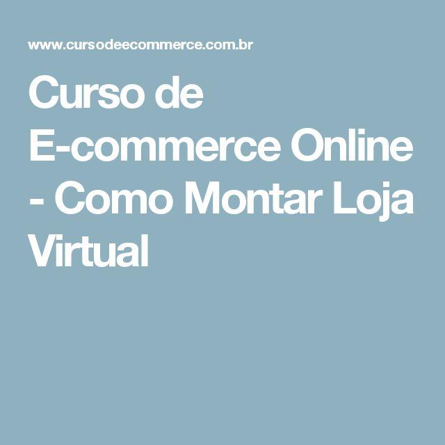 Curso de E-commerce Online - Como Montar Loja Virtual