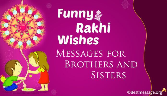 Funny Raksha Bandhan messages to your brother and sister using lovely Rakhi funny SMS, Whatsapp wishes to make is a hilarious festive occasion for all. #funnyrakhimessage #rakshabandhanmessages #rakhiwishes #brothersistermessages