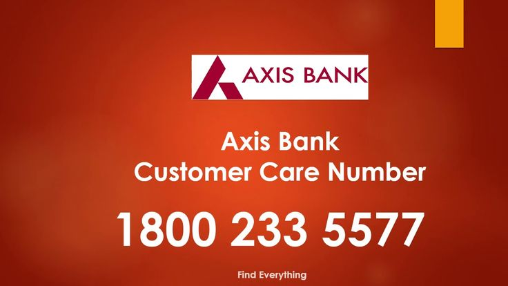 Axis bank Customer Care Number Axis bank Customer Care Number