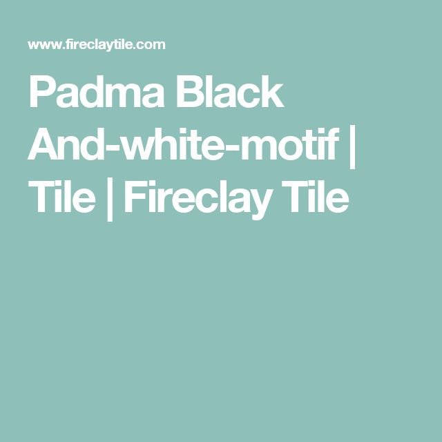 Padma Black And-white-motif    Tile   Fireclay Tile