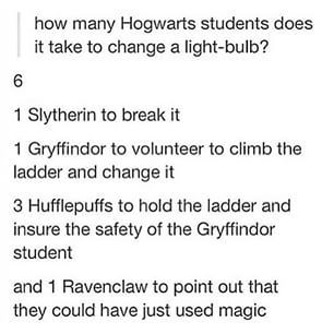 How many Hogwarts students does it take to change a light-bulb?