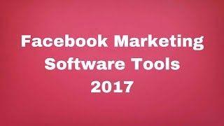 Facebook Marketing Software Tools 2017