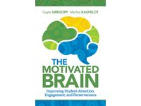 The Motivated Brain: Improving Student Attention, Engagement, and Perseverance