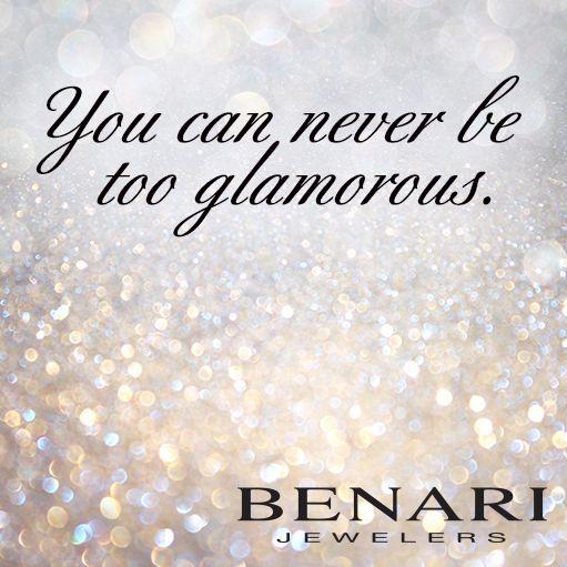Repin if you agree. #glamour #quote #benarijewelers