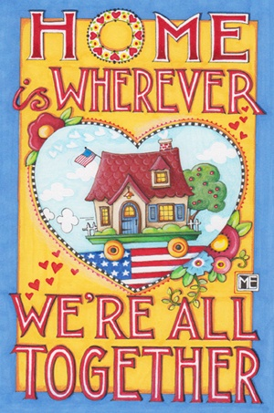 Home Is Wherever We're All Together