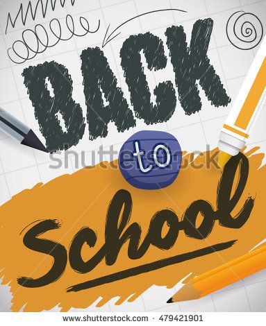 Handwritten message commemorating the Back to School with a pen, pencil, eraser…