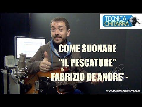 """Lezioni di chitarra:come suonare """"Il Pescatore"""" -De Andre'   Tecnicaperchitarra.com"""