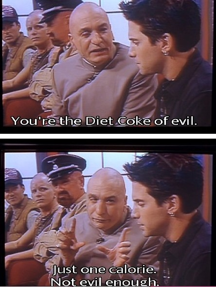 Austin Powers - Dr Evil & Scotty Evil. The Margarine of evil, the skim milk of evil..