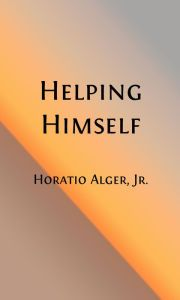 Helping Himself or Grant Thornton's Ambition (Illustrated Edition)