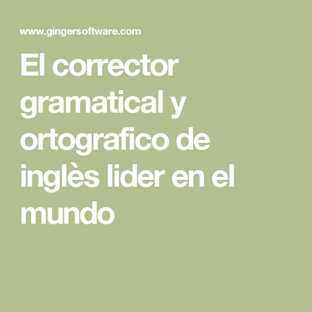 El corrector gramatical y ortografico de inglès lider en el mundo
