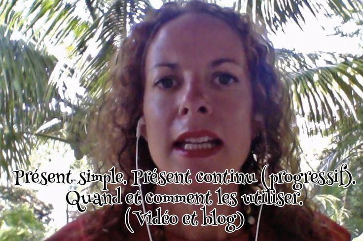 Présent simple. Présent continu (Présent Progressif)? Quand et comment les utiliser en vidéo et blog: www.FunandEnglish.com l Formation d'anglais en ligne FUN