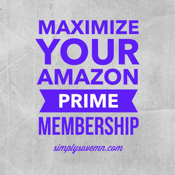 Are you taking advantage all of the features and maximizing your Amazon Prime membership?