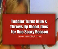 Toddler Turns Blue & Throws Up Blood, Dies For One Scary Reason