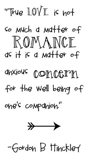 True love is not so much a matter of romance as it is a matter of anxious concer…