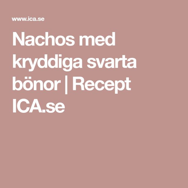 Nachos med kryddiga svarta bönor | Recept ICA.se