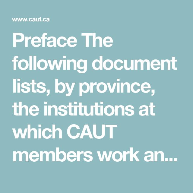 Preface The following document lists, by province, the institutions at which CAUT members work and offers the territorial acknowledgement appropriate for each local region.