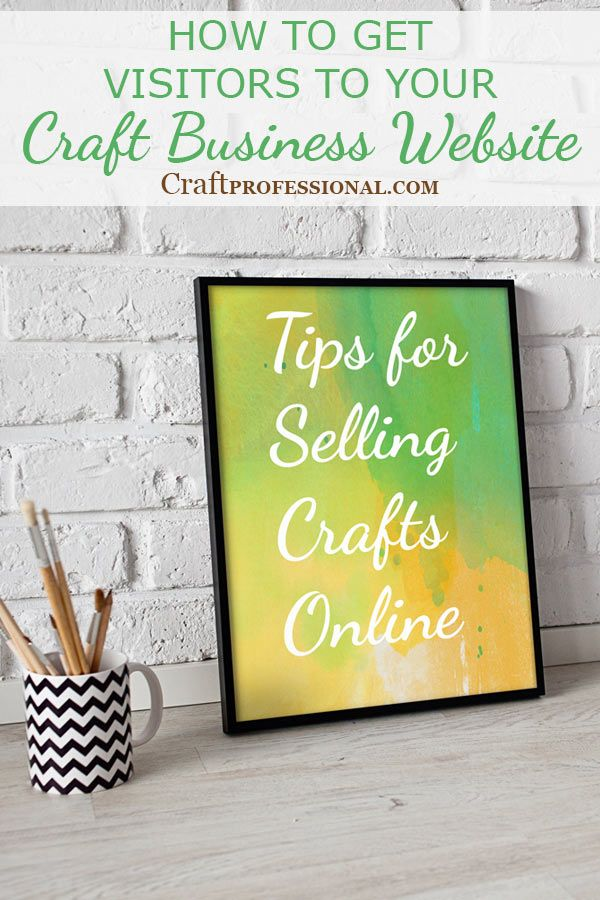 How to get more visitors to your craft business website (free and inexpensive strategies) at http://www.craftprofessional.com/tips-for-selling-crafts-online.html