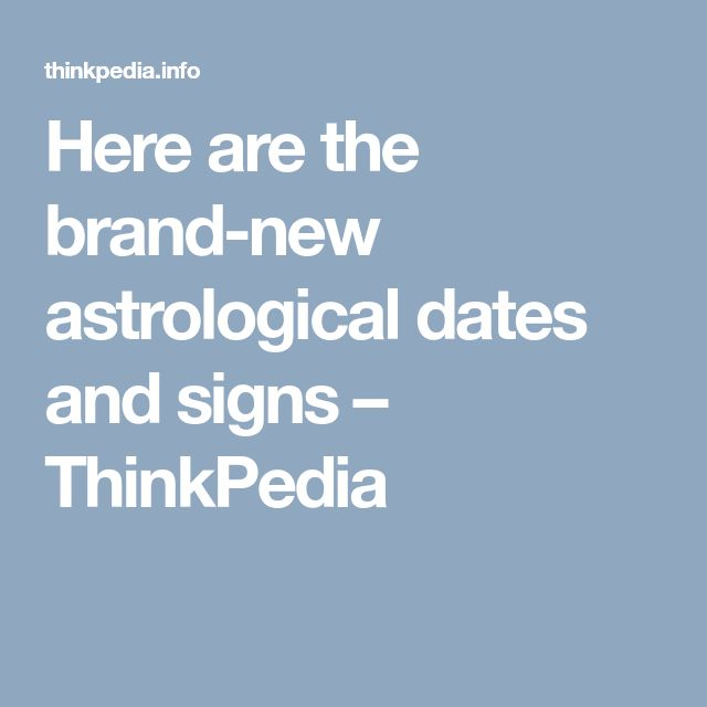 Here are the brand-new astrological dates and signs – ThinkPedia