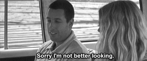 """""""Sorry I'm not better looking"""" - Henry (50 First Dates)"""