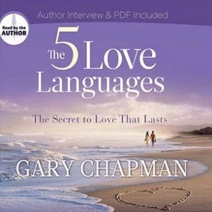 The Audio Book: The Five Love Languages: The Secret to Love that Lasts by Gary Chapman