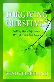 Forgiving Ourselves by Wendy Ulrich, PHDAmazoncom Wishlist