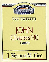 Thru the Bible Commentary Series: John Chapters 1-10