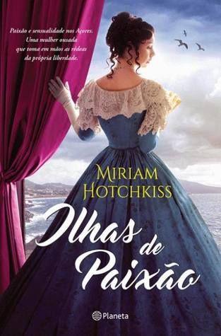 Sinfonia dos Livros: Opinião | Ilhas de Paixão | Miriam Hotchkiss | Pla...
