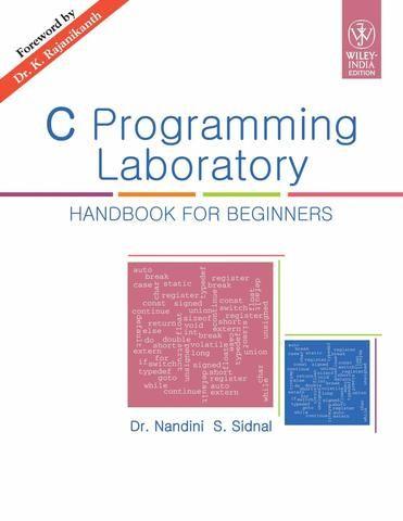C Programming Laboratory: Handbook for Beginners