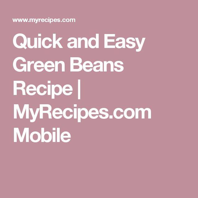 Quick and Easy Green Beans Recipe | MyRecipes.com Mobile