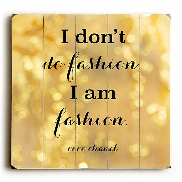 """""""I Am Fashion"""" Coco Chanel Quote by Artist Sue Schlabach Wood Sign"""