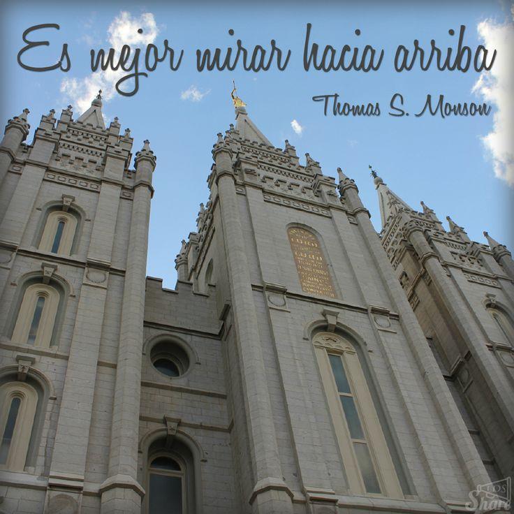 Es mejor mirar hacia arriba - Thomas S. Monson   Español  #SUD #LDS