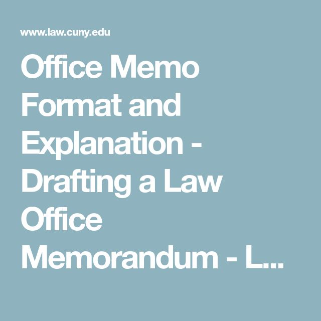 Office Memo Format and Explanation - Drafting a Law Office Memorandum - Legal Writing Center - CUNY School of Law