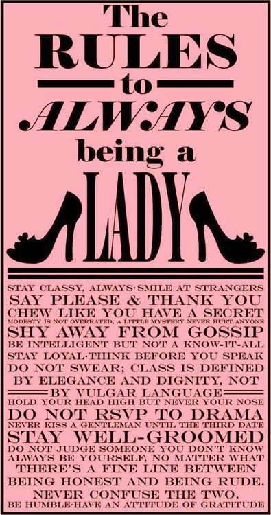 The Rules To Always Being A Lady... Great to put in a