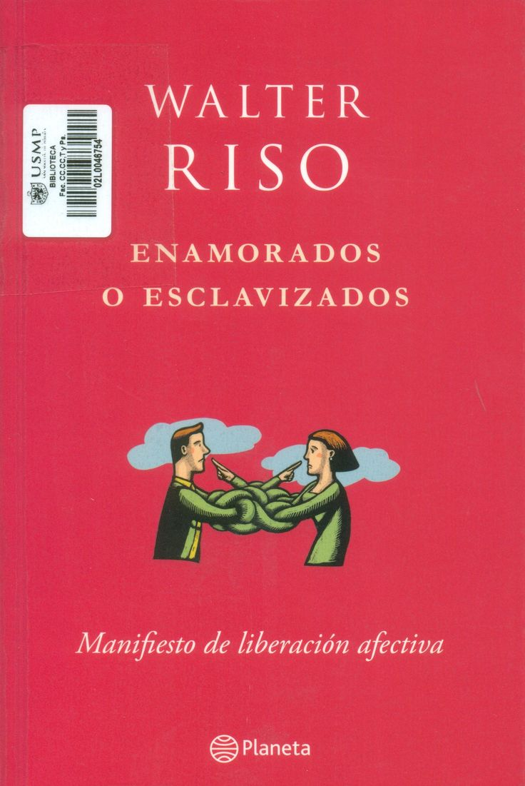 Título: Enamorados o esclavizados : manifiesto de liberación afectiva /  Autor: Riso, Walter / Ubicación: Biblioteca FCCTP - USMP 1er Piso / Código: 306.872 R66