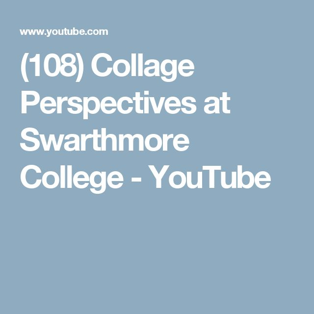 (108) Collage Perspectives at Swarthmore College - YouTube