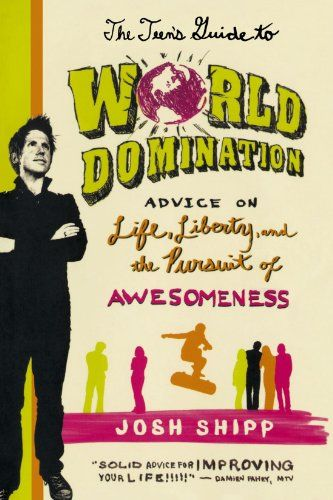 Sustained Silent Reading: The Teen's Guide to World Domination: Advice on Life, Liberty, and the Pursuit of Awesomeness