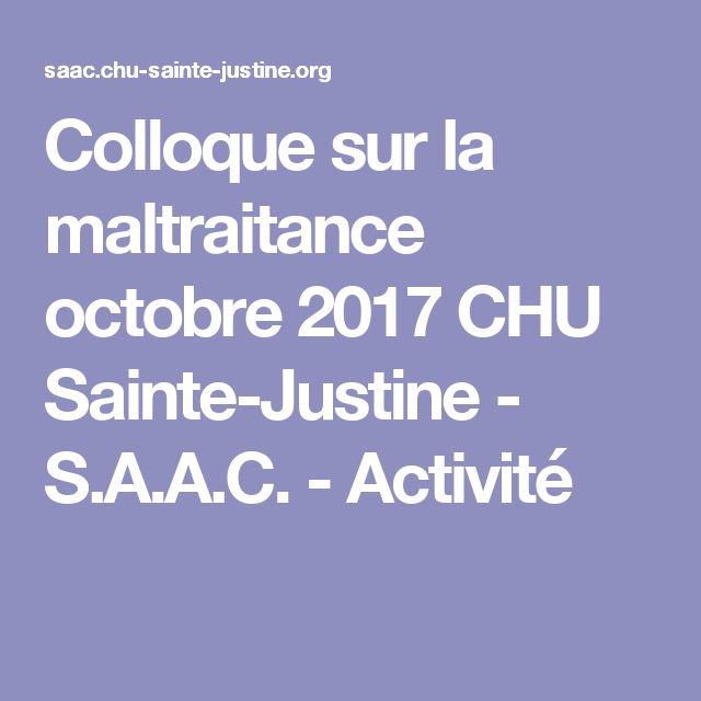 Colloque sur la maltraitance octobre 2017 CHU Sainte-Justine - S.A.A.C. - Activité