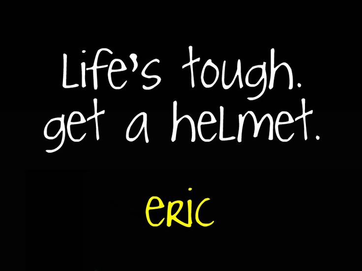 "boy-meets-world-quotes:  ""life's tough, get a helmet.""-eric matthews one of my personal favorites. :)"