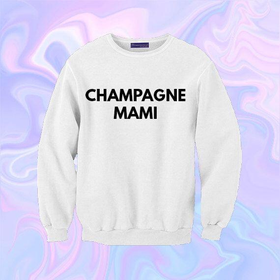 Champagne Mami Sweatshirt | Unisex S-XXL | Drake Papi Lil Wayne Nicki Minaj Girl Tumblr Cute Kawaii Cool Love Heart *ON SALE* by shopalienz on Etsy https://www.etsy.com/listing/218964441/champagne-mami-sweatshirt-unisex-s-xxl
