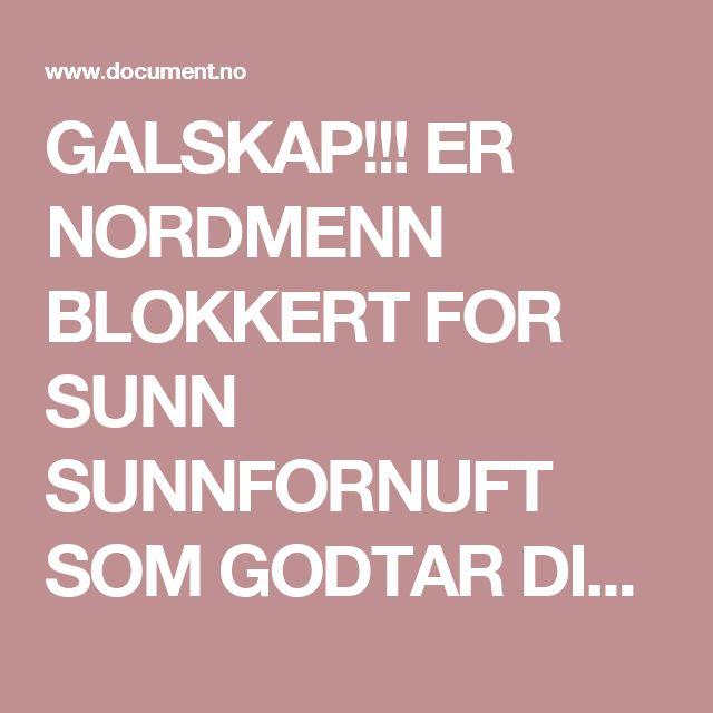 GALSKAP!!! ER NORDMENN BLOKKERT FOR SUNN SUNNFORNUFT SOM GODTAR DISSE DESTRUKTIVE POLITIKERNE VI HAR HER TIL LANDS!????!!!!SSB: 10.000 kroner mer i skatt per innbygger pga innvandring – Document