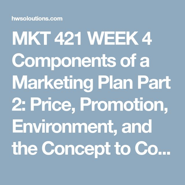 MKT 421 WEEK 2 Elements of a Marketing Plan Report MKT 421 WEEK 2 - components marketing plan