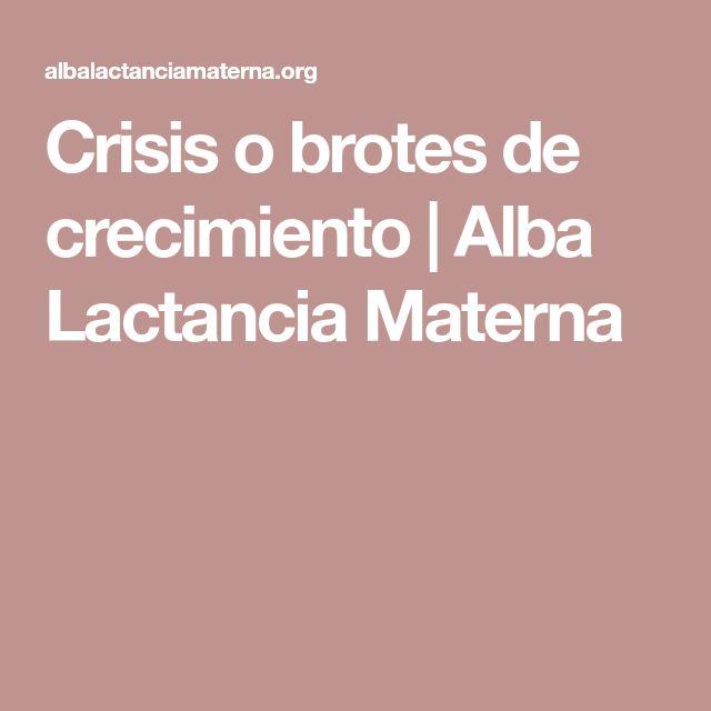 Crisis o brotes de crecimiento | Alba Lactancia Materna