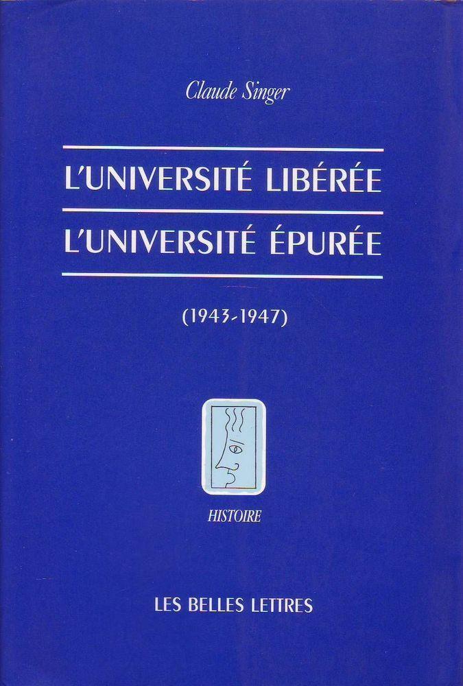 #histoire : L'université Libérée, L'université Épurée, 1943-1947 de Claude Singer. Plusieurs catégories socio-professionnelles (avocats, policiers, médecins) commencent à se pencher sur leur histoire, critiquant parfois de manière très sévère l'attitude des générations précédentes sous le régime de Vichy. Les universitaires sont restés jusqu'à présent plus silencieux, ne semblant pas déterminés à réexaminer leur (...)